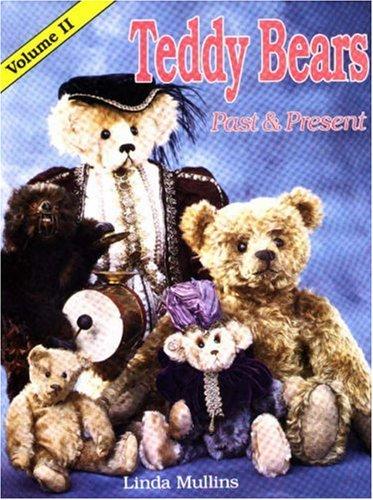 TEDDY BEARS PAST & PRESENT. Volume II: Mullins, Linda