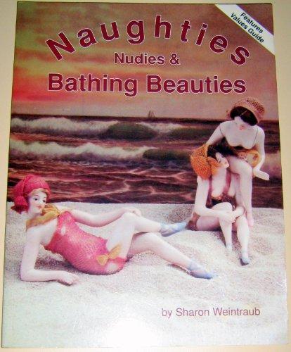 Naughties: Nudies & Bathing Beauties: Weintraub, Sharon Hope