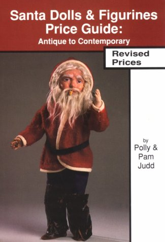 9780875884202: Santa Dolls & Figurines Price Guide : Antique to Contemporary, Revised Edition