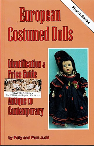 9780875884264: European Costumed Dolls: Identification and Value Guide, Antique to Contemporary