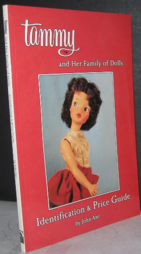 9780875884332: Tammy and Her Family of Dolls: Identification & Price Guide
