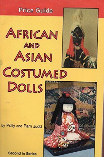 9780875884455: African and Asian Costumed Dolls, Price Guide, Second in Series