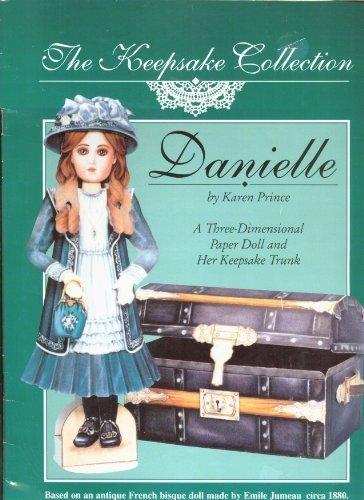 Danielle 3 Dimensional Paper Dolls and Trunk (Keepsake Collection): Prince, Karen