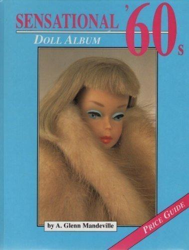 9780875884691: Sensational '60s: Doll Album, Price Guide