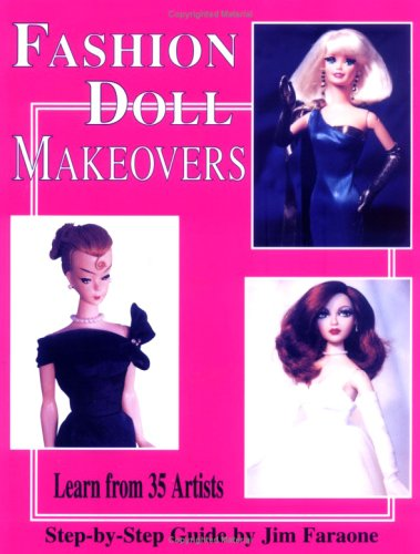 9780875884714: Fashion Doll Makeovers Learn from 35 Artists Step-by-Step Guide