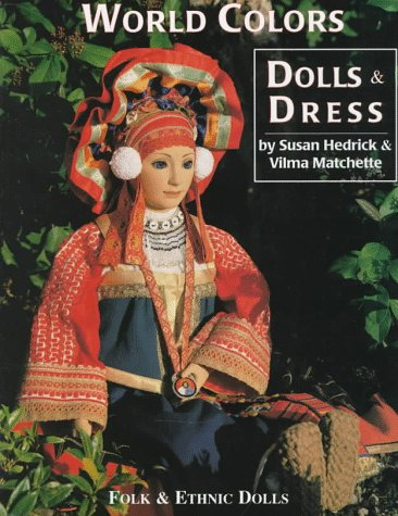 9780875884738: World Colors Dolls & Dresses, Folk & Ethnic Dolls