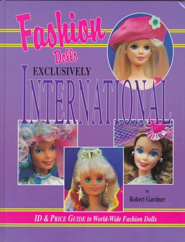 9780875884769: Fashion Dolls Exclusively International: Id & Price Guide to World-Wide Fashion Dolls