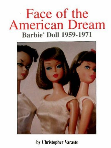 9780875885469: Face of the American Dream, Barbie Doll 1959-1971: Barbie Doll 1959-1971