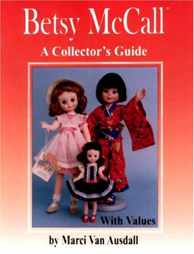 9780875885476: Betsy McCall: A Collector's Guide with Values