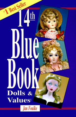 9780875885506: Blue Book of Dolls & Values (Blue Book of Dolls and Values, 14th Edition)
