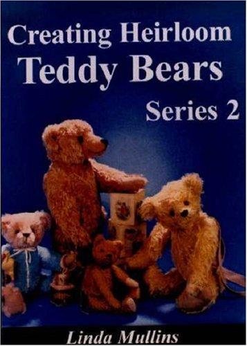9780875885537: Creating Heirloom Teddy Bears, Series 2