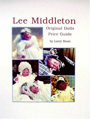 9780875885643: Lee Middleton Original Dolls: Including Price Guide