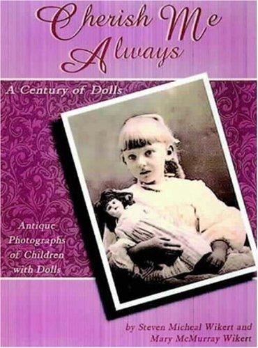9780875886039: Cherish Me Always: A Century of Dolls