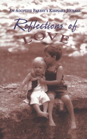 9780875886077: Reflections of Love : An Adoptive Parent's Keepsake Journal