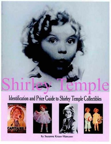 9780875886244: Shirley Temple: Identification and Price Guide to Shirley Temple Collectibles