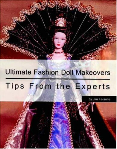 9780875886251: Ultimate Fashion Doll Makeovers: Tips from the Experts