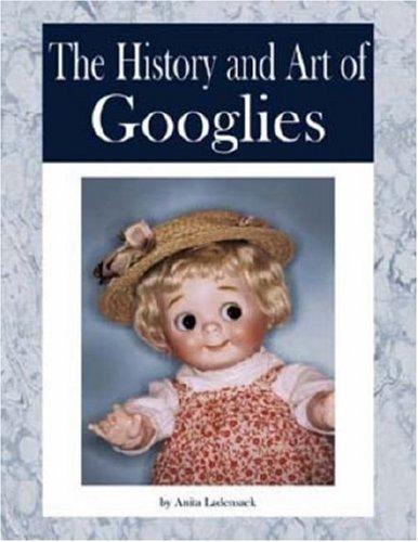 The History and Art of Googlies: Anita Ladensack