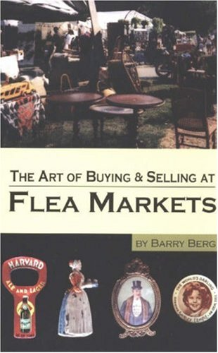 9780875886565: The Art of Buying & Selling at Flea Markets