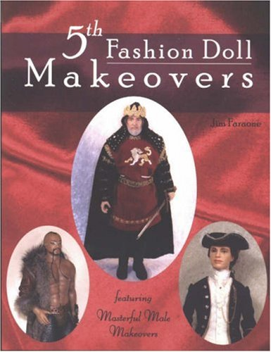 9780875886572: 5th Fashion Doll Makeovers: Featuring Masterful Male Makeovers