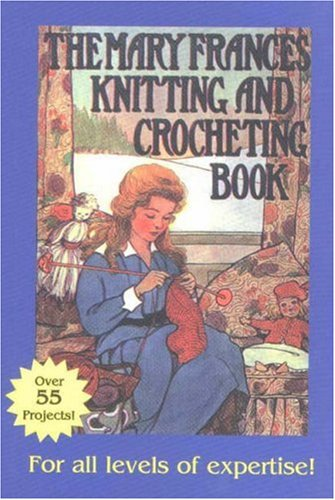 9780875886602: Mary Frances Knitting and Crocheting Book: Or Adventures Among the Knitting People