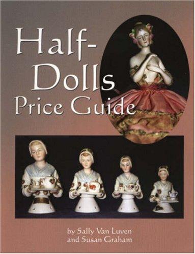 9780875886701: Half-Dolls Price Guide