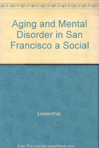 Aging and Mental Disorder in San Francisco a Social: Lowenthal