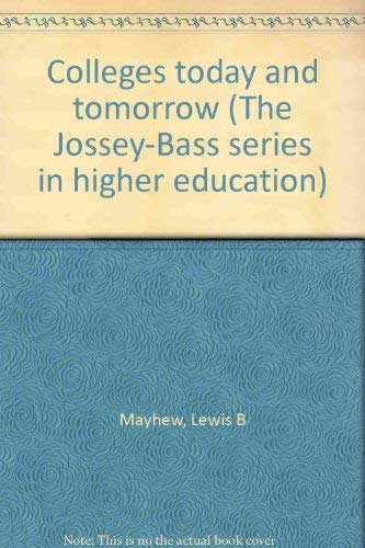 Colleges Today and Tomorrow: Lewis B. Mayhew
