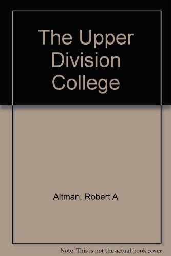 9780875890654: The upper division college (The Jossey-Bass series in higher education)