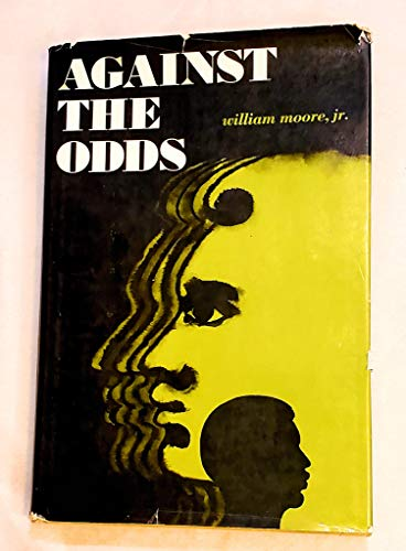 Against the odds (The Jossey-Bass series in: William Moore