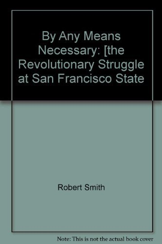 9780875890753: By Any Means Necessary: The Revolutionary Struggle at San Francisco State