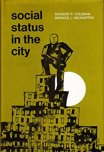 9780875890814: Social status in the city (The Jossey-Bass behavioral science series)