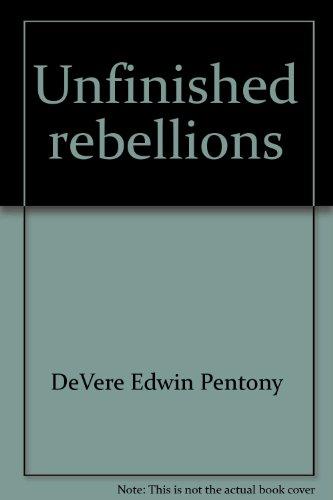 Unfinished Rebellions: Pentony, DeVere Edwin; Smith, Robert; Axen, Richard