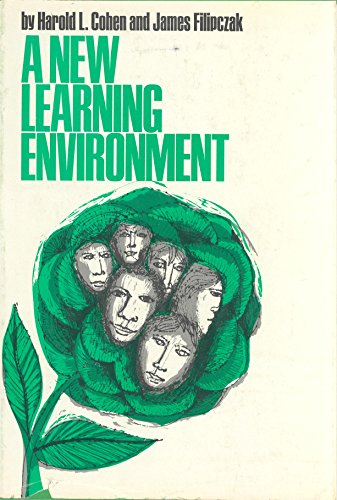A New Learning Environment (The Jossey-Bass behavioral science series): Harold L Cohen