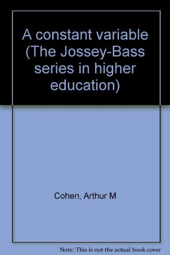 9780875891057: A constant variable (The Jossey-Bass series in higher education)