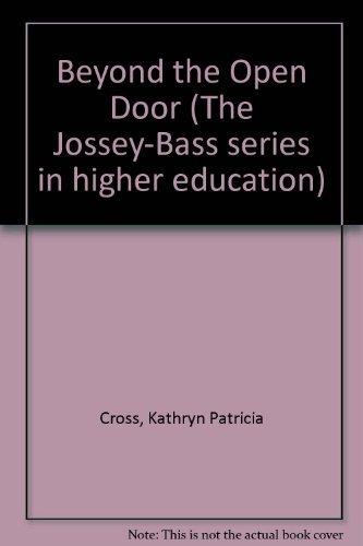 Beyond the Open Door (The Jossey-Bass series in higher education): Cross, Kathryn Patricia