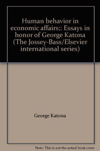 Human behavior in economic affairs;: Essays in: George Katona