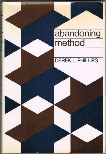 Abandoning method : sociological studies in methodology.: Phillips, Derek L.