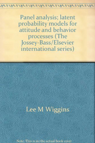 Panel analysis; latent probability models for attitude and behavior processes (The Jossey-Bass&#x2F...