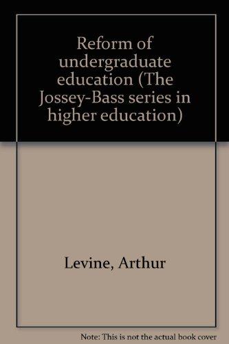 Reform of Undergraduate Education: Levine, Arthur, and