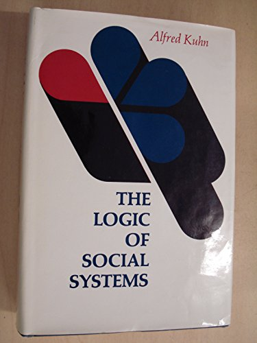 9780875892214: Logic Social Systems (The Jossey-Bass behavioral science series)