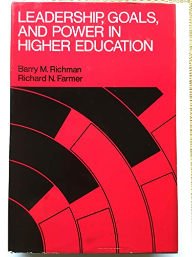 Leadership, goals, and power in higher education: Barry M Richman