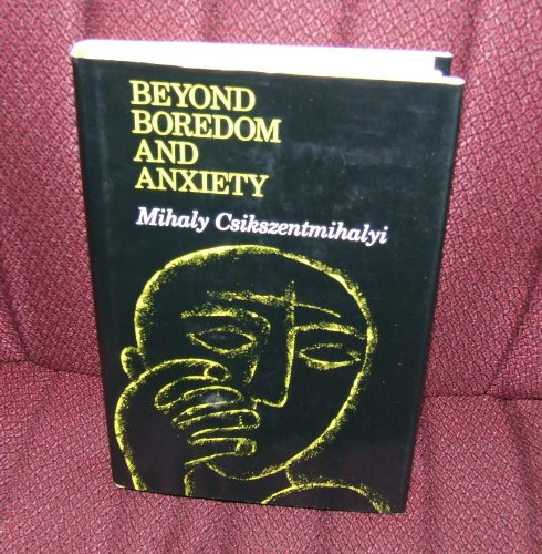 9780875892610: Beyond Boredom and Anxiety (The Jossey-Bass behavioral science series)