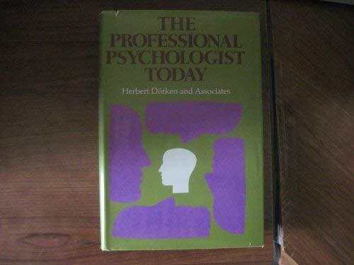 The Professional Psychologist Today: [New Developments in: Dorken, Herbert