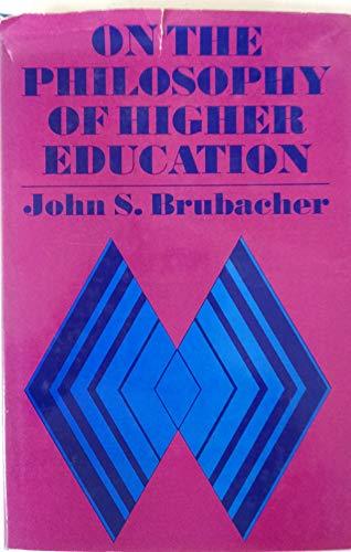On the Philosophy of Higher Education (The: Brubacher, John S.