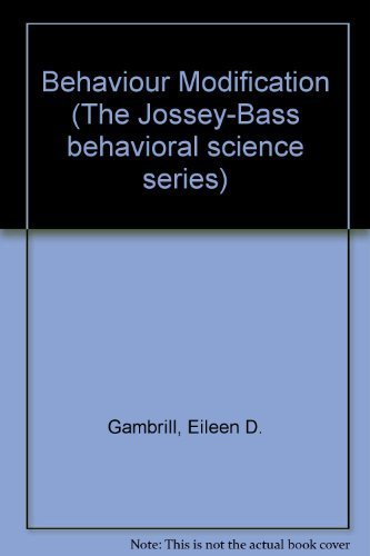 9780875893143: Behavior Modification: Handbook of Assessment, Intervention, and Evaluation (The Jossey-Bass behavioral science series)