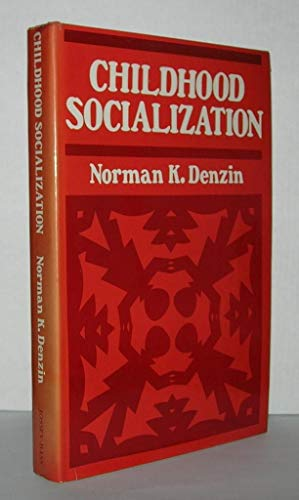 Childhood Socialization: Studies in the Development of Language, Social Behavior and Identity (The ...