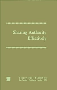 9780875893570: Sharing Authority Effectively: Participation, Interaction, and Discretion
