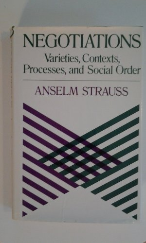 9780875893693: Negotiations: Varieties, Contexts, Processes, and Social Order# (Social and Behavioral Science Series)