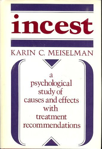 9780875893808: Incest: A Psychological Study of Causes and Effects with Treatment Recommendations (Social and Behavioral Science Series)