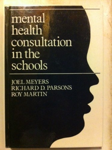 9780875894003: Mental Health Consultation in the Schools: A Comprehensive Guide for Psychologists, Social Workers, Psychiatrists, Counselors, Educators, and Other ... social and behavioral science series)